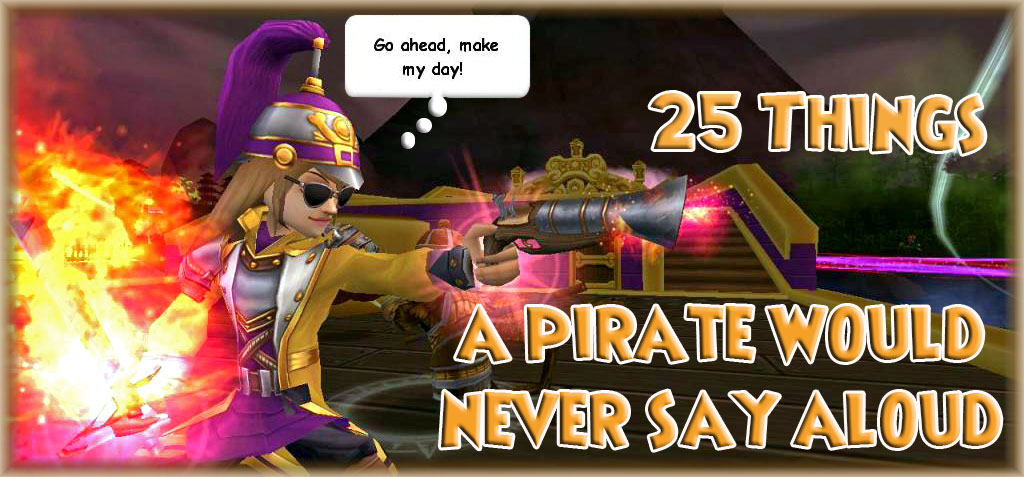 25 Things A Pirate Would Never Say Aloud