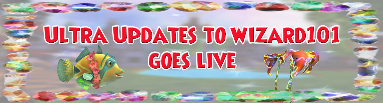 Ultra Update to Wizard101 goes Live!