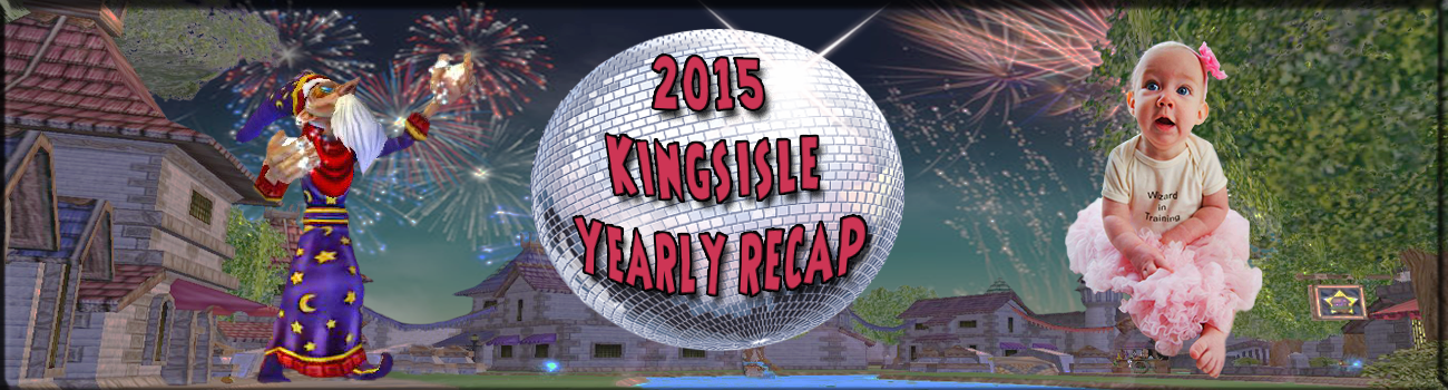 2015 KingsIsle Yearly Recap
