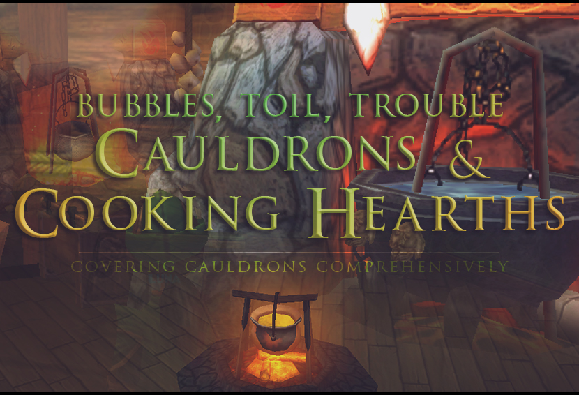 Bubbles, Toil, Trouble, Cauldrons and Cooking Hearths